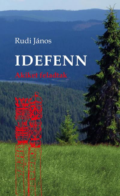 Rudi János - Idefenn
