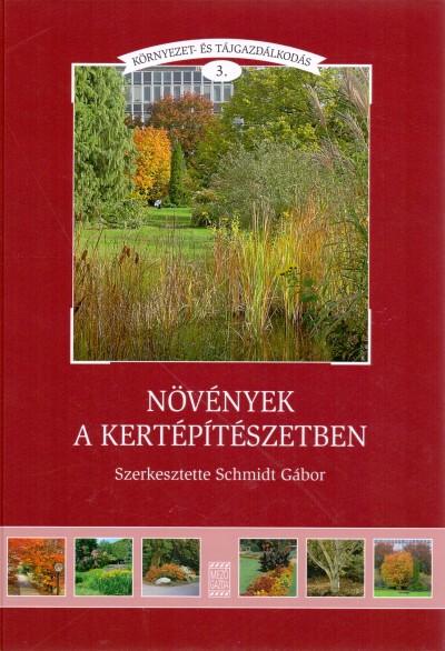 Schmidt Gábor - Növények a kertépítészetben