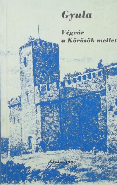 Bencsik János  (Szerk.) - Gyula