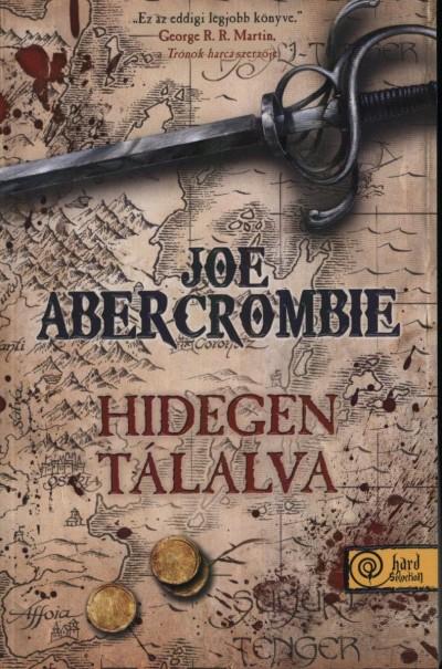 Joe Abercrombie - Hidegen tálalva