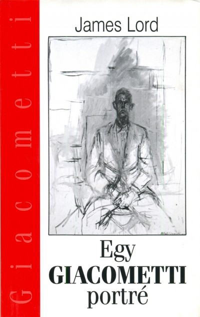 James Lord - Egy Giacometti portré