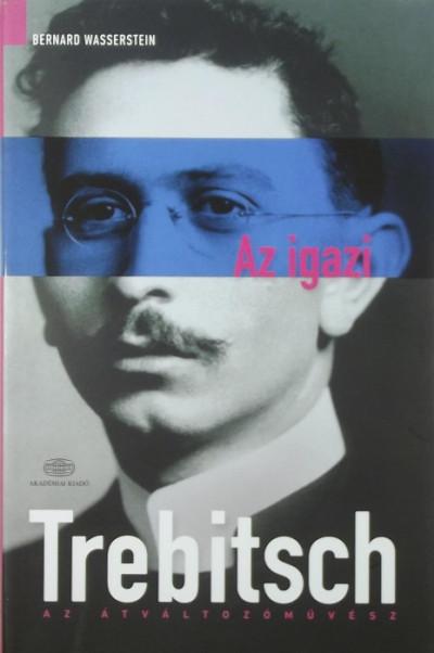 Bernard Wasserstein - Az igazi Trebitsch
