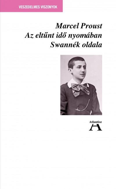 Marcel Proust - Az eltűnt idő nyomában I. - Swannék oldala