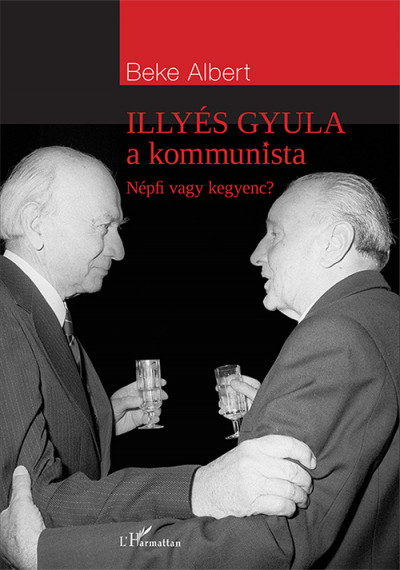 Beke Albert - Illyés Gyula a kommunista