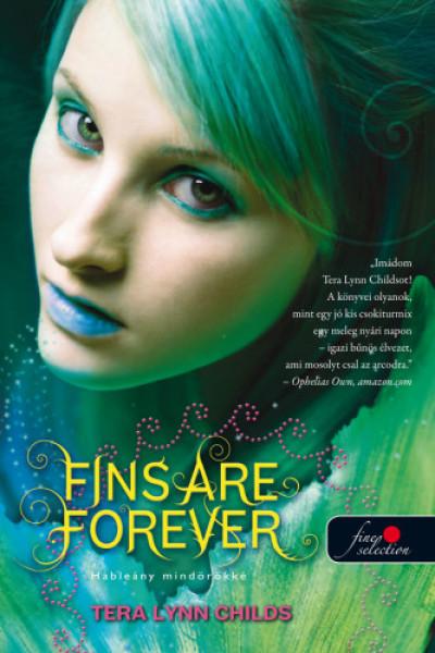 Tera Lynn Childs - Fins Are Forever - Hableány mindörökké