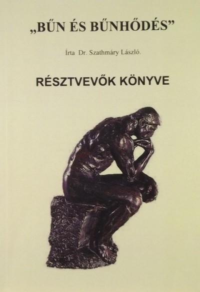 """Szathmáry László - """"Bűn és bűnhődés"""" (Imaszeminárium)"""