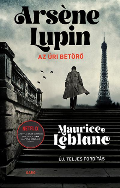 Maurice Leblanc - Arséne Lupin, az úri betörő