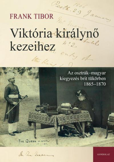 Frank Tibor - Viktória királynő kezeihez