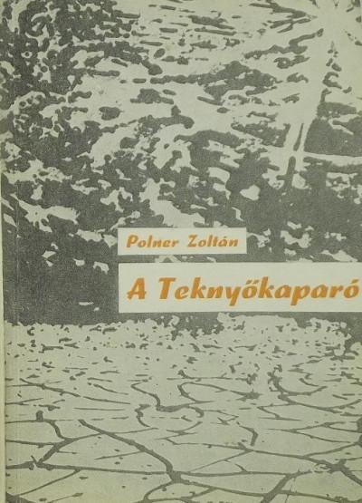 Polner Zoltán - A Teknyőkaparó