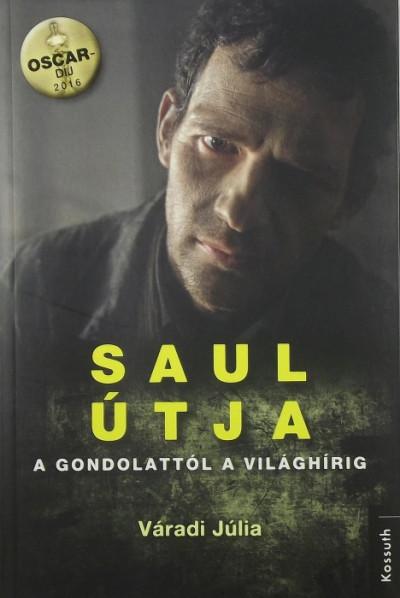 Váradi Júlia - László Ágnes  (Szerk.) - Saul útja