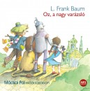 L. Frank Baum - Mácsai Pál - Oz, a nagy varázsló - Hangoskönyv - MP3