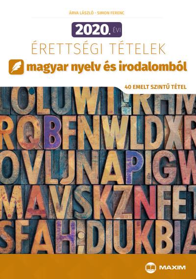 Árva László - Simon Ferenc - 2020. évi érettségi tételek magyar nyelv és irodalomból