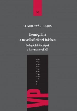 Somogyv�ri Lajos - Ikonogr�fia a nevel�st�rt�net-�r�sban