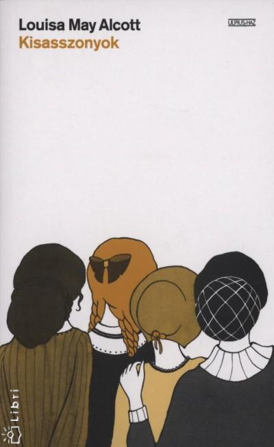Louise May Alcott - Kisasszonyok