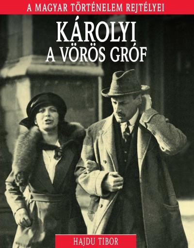 Hajdu Tibor - Károlyi, a vörös gróf