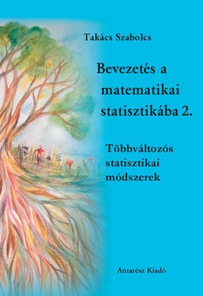 Takács Szabolcs - Bevezetés a matematikai statisztikába 2.