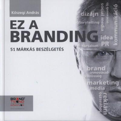 Kőszegi András - Ez a branding