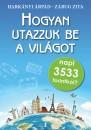 Harkányi Árpád - Zárug Zita - Hogyan utazzuk be a világot napi 3533 forintból?