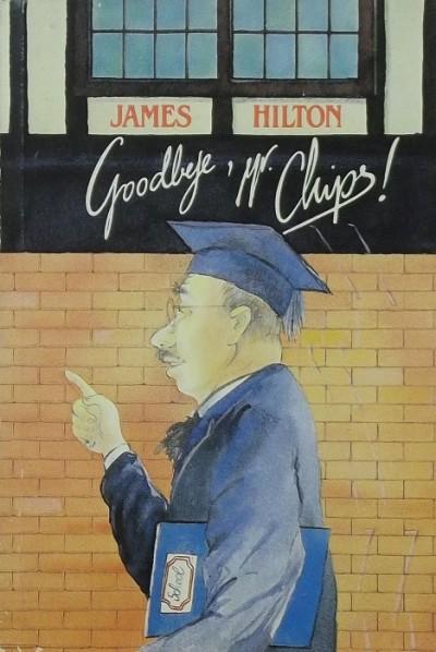 James Hilton - Goodbye, Mr. Chips!