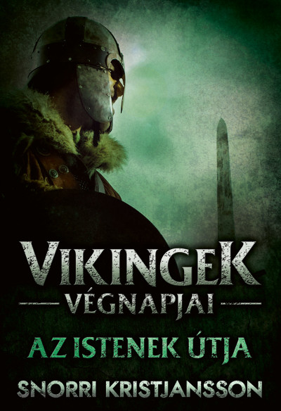 Snorri Kristjansson - Vikingek végnapjai - Az istenek útja