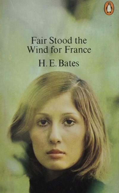 Herbert Ernest Bates - Fair Stood the Wind for France