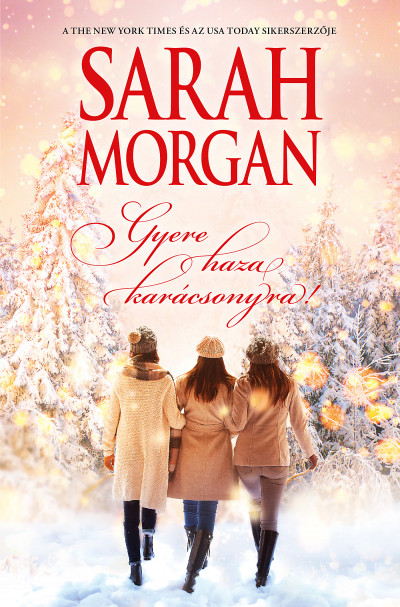 Könyv: Gyere haza karácsonyra! (Sarah Morgan)