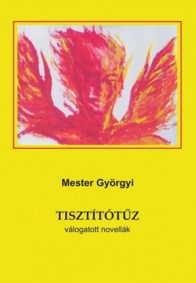 Mester Györgyi - Tisztítótűz
