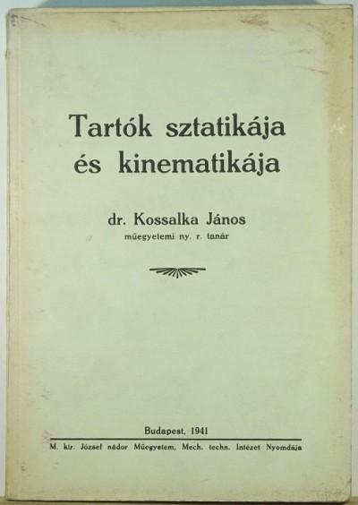 Dr. Kossalka János - Tartók sztatikája és kinematikája