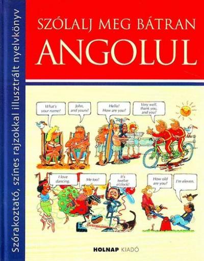 Angela Wilkes - Szólalj meg bátran angolul