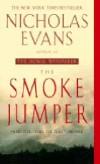 Nicholas Evans - THE SMOKE JUMPER
