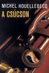 Michel Houellebecq - A cs�cson