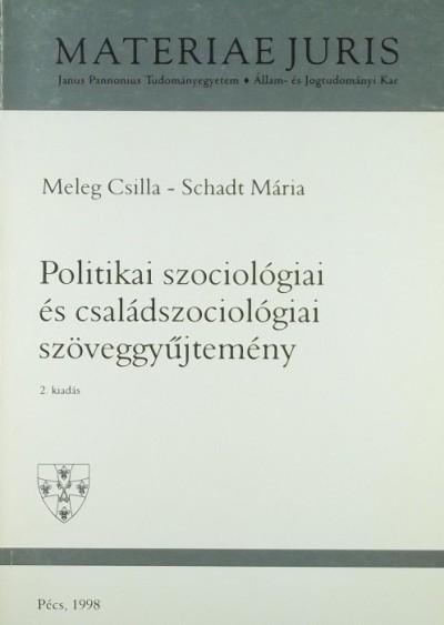 Meleg Csilla - Schadt Mária - Politikai szociológiai és családszociológiai szöveggyűjtemény