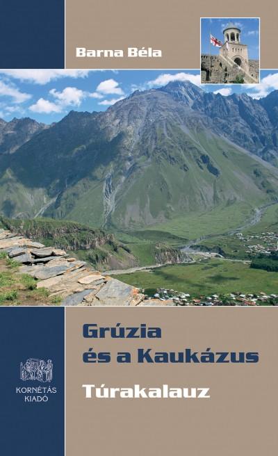 Barna Béla - Grúzia és a Kaukázus