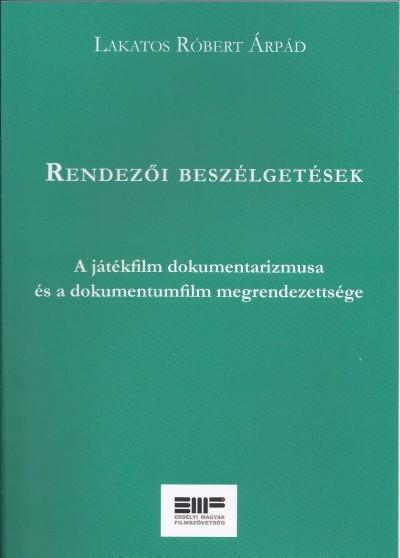 Lakatos Róbert Árpád - Rendezői beszélgetések