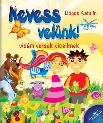 Bogos Katalin - Nevess velünk!