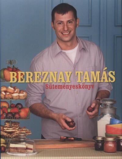 Bereznay Tamás - Süteményeskönyv