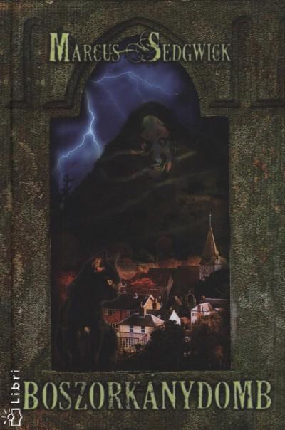 Marcus Sedgwick - Boszorkánydomb