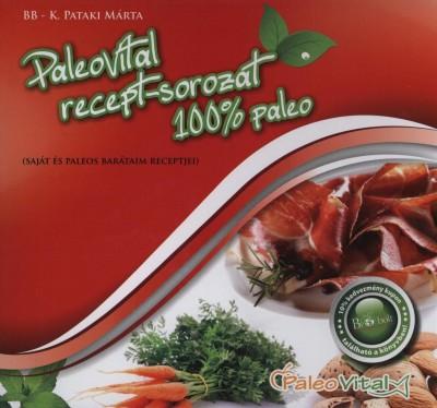 K. Pataki Márta - Kenyerek, tészták, édes-sós harapnivalók 100% paleo