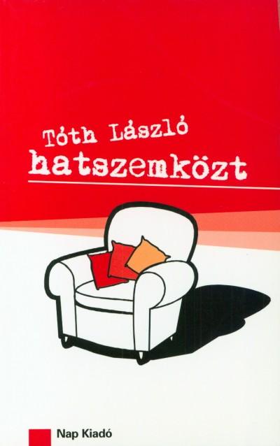 Dr. Tóth László - Hatszemközt
