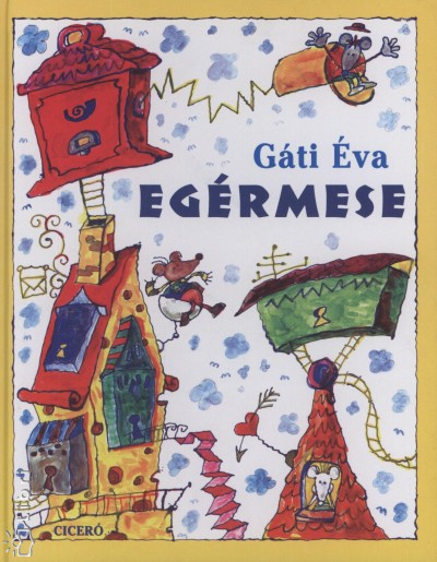 Gáti Éva - Egérmese