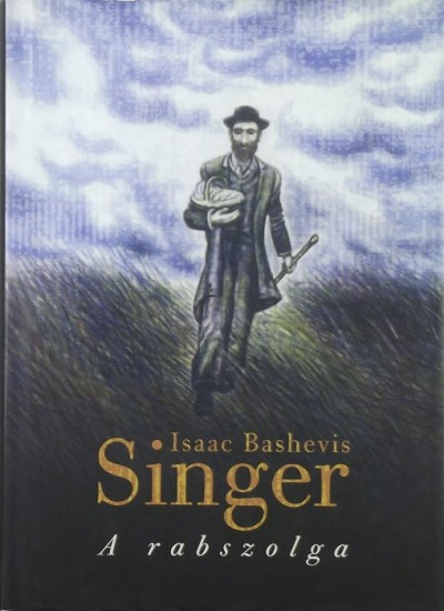 Isaac Bashevish Singer - A rabszolga