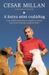 Cesar Millan - Melissa Jo Peltier - A kutya mint csal�dtag