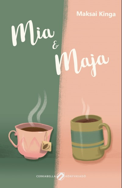 Maksai Kinga - Lovász Andrea  (Szerk.) - Mia & Maja