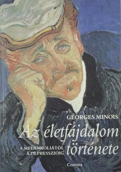 Georges Minois - Az életfájdalom története