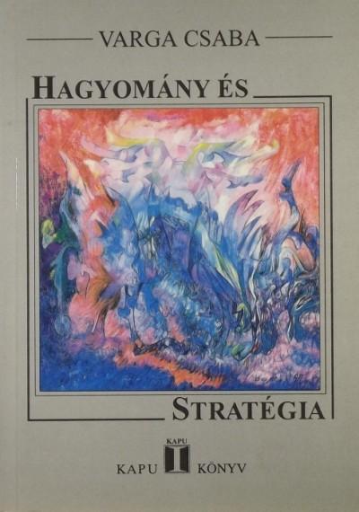 Varga Csaba - Hagyomány és stratégia