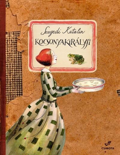 Szegedi Katalin - Kocsonyakirályfi