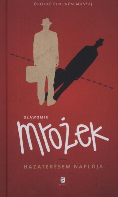 Slawomir Mrozek - Hazatérésem naplója