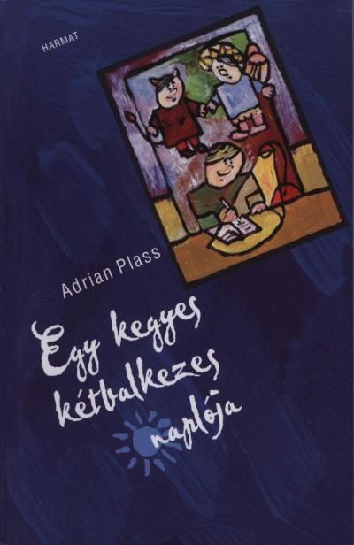 Adrian Plass - Egy kegyes kétbalkezes naplója