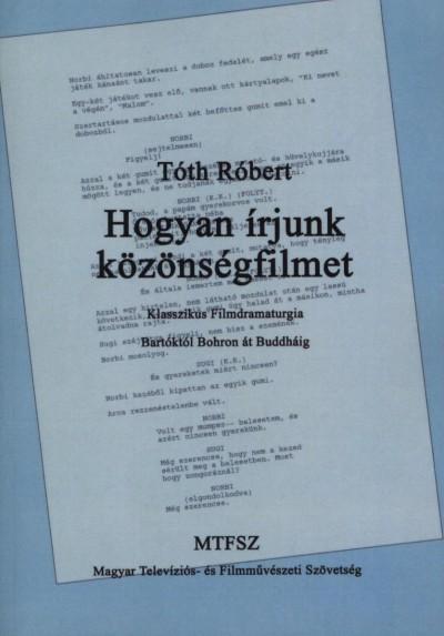 Tóth Róbert - Hogyan írjunk közönségfilmet
