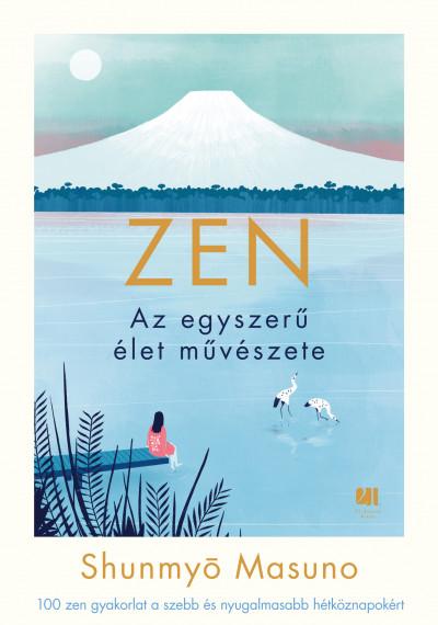 Shunmyo Masuno - ZEN - Az egyszerű élet művészete